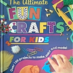 The Ultimate Fun Crafts for Kids